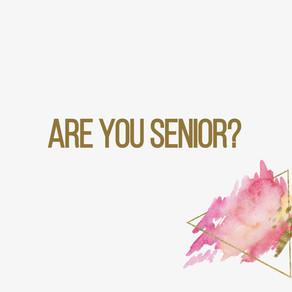 Are you Senior?