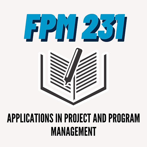 FPM 231: Applications in Project and Program Management
