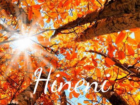 Hineni…I am here