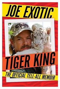 Joe Exotic Tell All Memoir