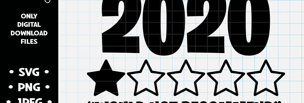 2020 Would Not Recommend (one star review) • SVG PNG JPEG