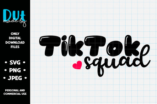 Tiktok Squad Svg Png Jpeg Made By Dut