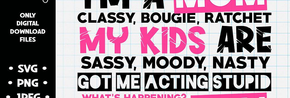 I'm a Mom (I'm Savage) • SVG PNG JPEG