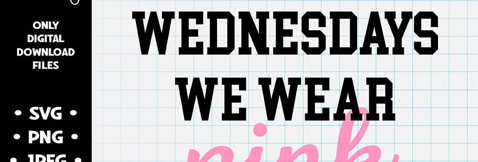 On Wednesdays We Wear Pink • SVG PNG JPEG