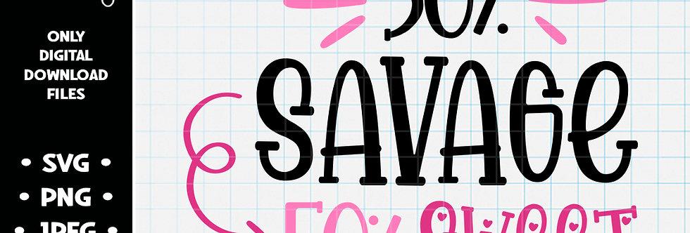 50% Savage 50% Sweet • SVG PNG JPEG