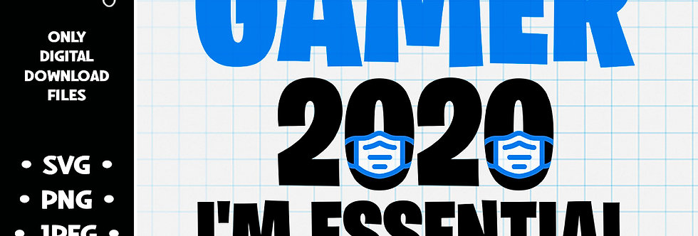 2020 Gamer I'm Essential • SVG PNG JPEG