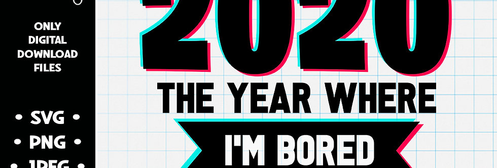 2020 Bored in The House • SVG PNG JPEG