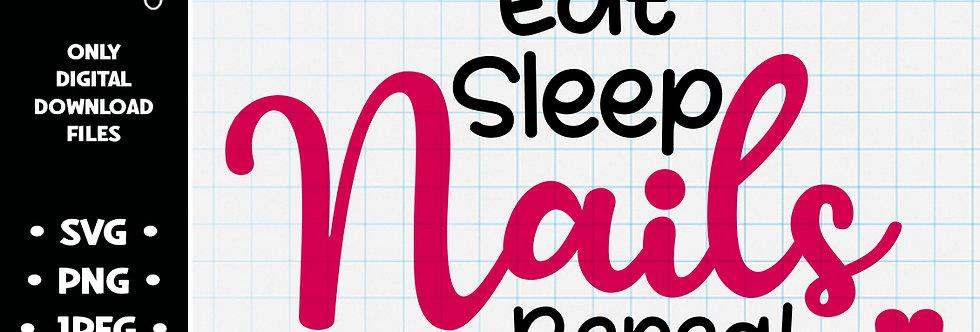 Eat Sleep Nails Repeat • SVG PNG JPEG