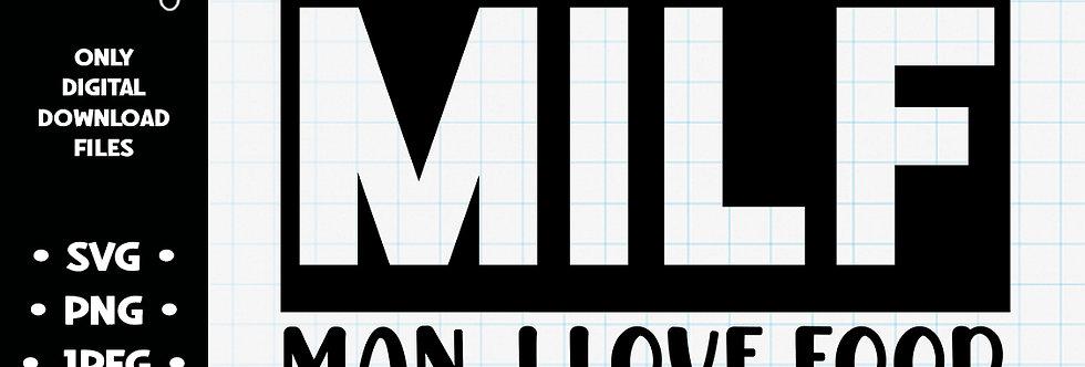 MILF Man I Love Food • SVG PNG JPEG