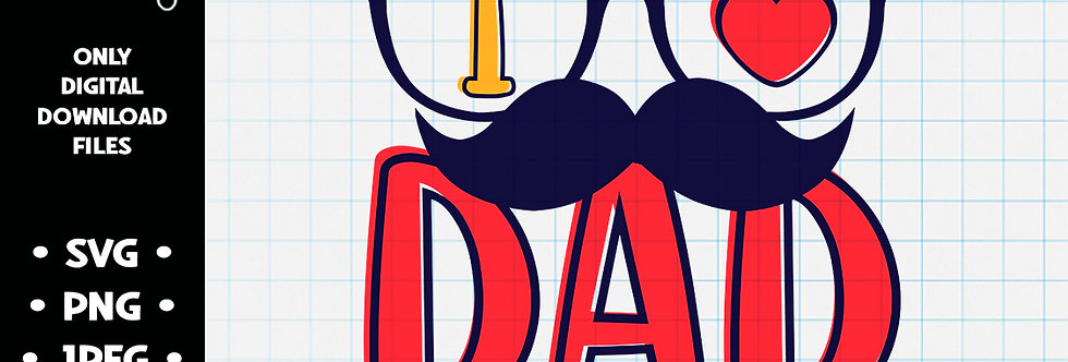 I Love Dad • SVG PNG JPEG