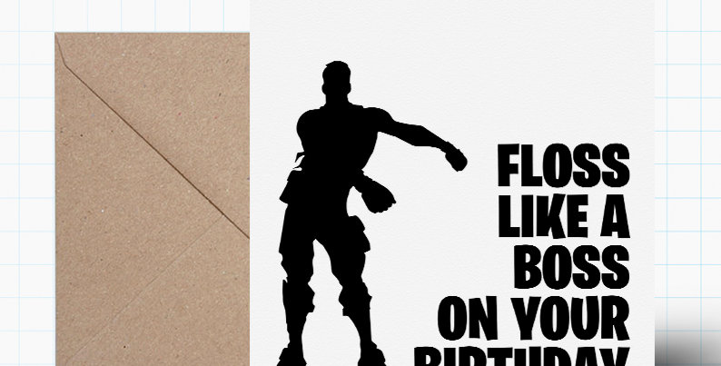 Floss Like a Boss Greeting Card - Fortnite Themed - A5 size