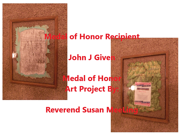 Medal of Honor Art Project By:  Susan MeeLing, Medal of Honor John J Given, Indian Wars, US Army,  Quote General Collin Powell, Artist Reverend Susan MeeLing, Artist Susan MeeLing, Artist Lady Dori Belle