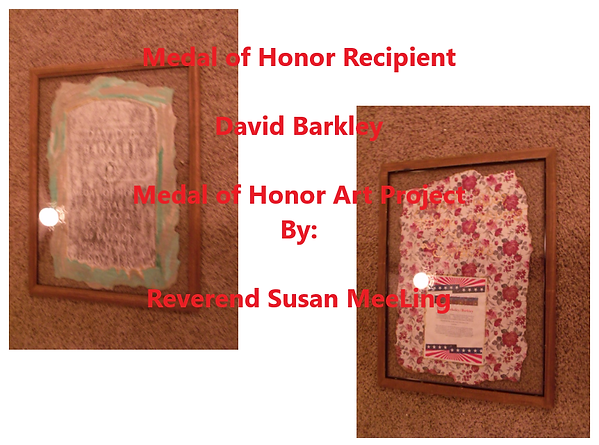 Medal of Honor Art Project By:  Susan MeeLing, Medal of Honor Art Project, Medal of Honor David Barkley, David Barkeley, World War I, WWI, US Army, Texas,  Quote Sophacles, Artist Reverend Susan MeeLing, Artist Susan MeeLing, Artist Lady Dori Belle