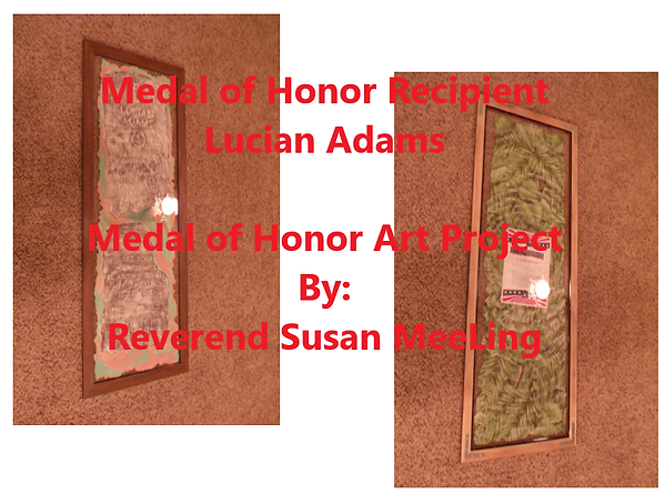 Medal of Honor Art Project By:  Susan MeeLing, Medal of Honor Art Project, Medal of Honor Lucian Adams, World War II, WWII, US Army, Texas, prayer, Star Spangled Banner, Artist Reverend Susan MeeLing, Artist Susan MeeLing, Artist Lady Dori Belle