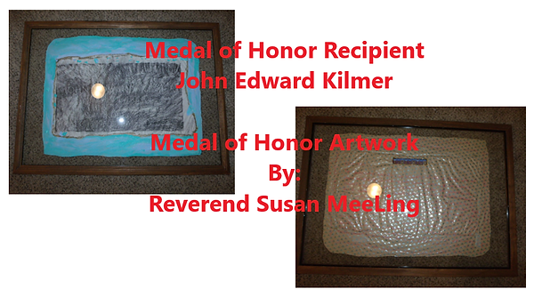 Medal of Honor Art Project By:  Susan MeeLing, Medal of Honor John Edward Kilmer, Korean War, US Navy, Artist Reverend Susan MeeLing, Artists Susan MeeLing, Artists Lady Dori Belle