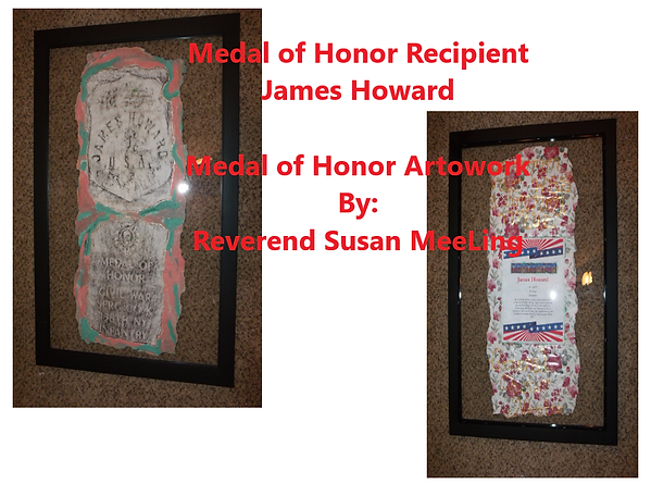Medal of Honor Art Project By:  Susan MeeLing, Medal of Honor James Howard, Civil War, Texas, US Army, Quote General Chester Nimitz, Artist Reverend Susan MeeLing, Artist Susan MeeLing, Artist Lady Dori Belle