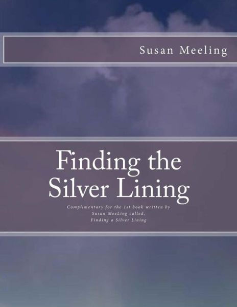 Finding the Silver Lining By:  Susan MeeLing