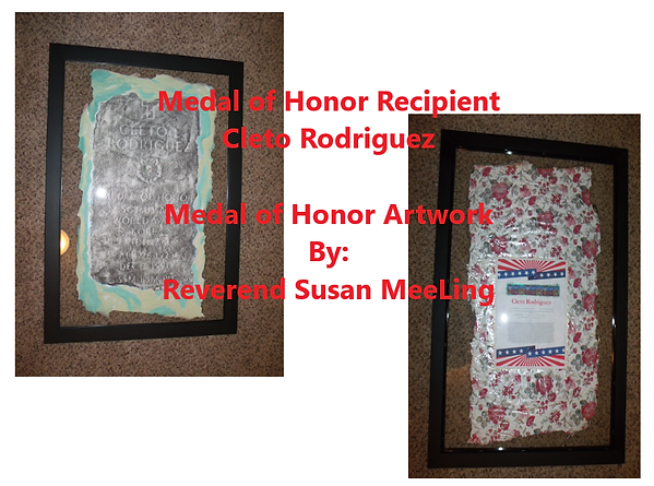 Medal of Honor Art Project By:  Susan MeeLing, Medal of Honor Cleto Rodriguez, Texas, World War II, WWII, Artist Reverend Susan MeeLing, Artist Susan MeeLing, Artist Lady Dori Belle, prayer, US Army