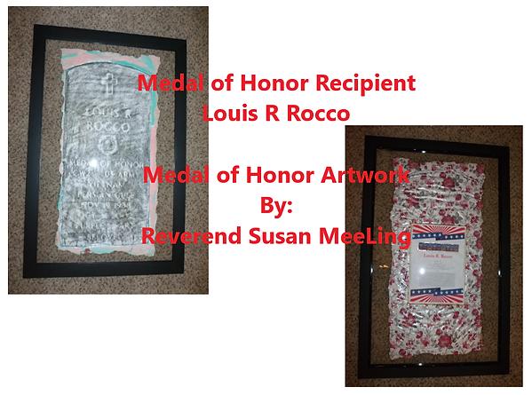 Medal of Honor Art Project By:  Susan MeeLing, Medal of Honor Louis R Rocco, US Army, Vietnam War, Texas, prayer, Artist Reverend Susan MeeLing, Artist Susan MeeLing, Artist Lady Dori Belle
