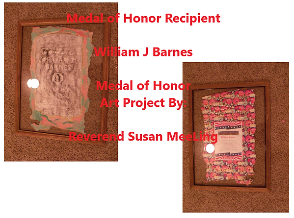 Medal of Honor Art Project By:  Susan MeeLing, Medal of Honor Art Project, Medal of Honor William J Barnes, Quote President Harry Truman, Civil War, Texas, Artist Reverend Susan MeeLing, Artist Susan MeeLing, Artist Lady Dori Belle