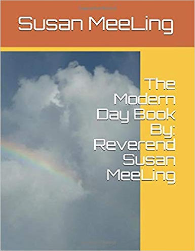 The Modern Day Book  By: Reverend Susan MeeLing