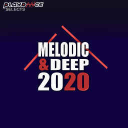 Playdance Selects - Melodic & Deep 2020
