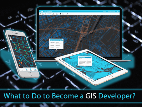 What to Do to Become a GIS Developer?