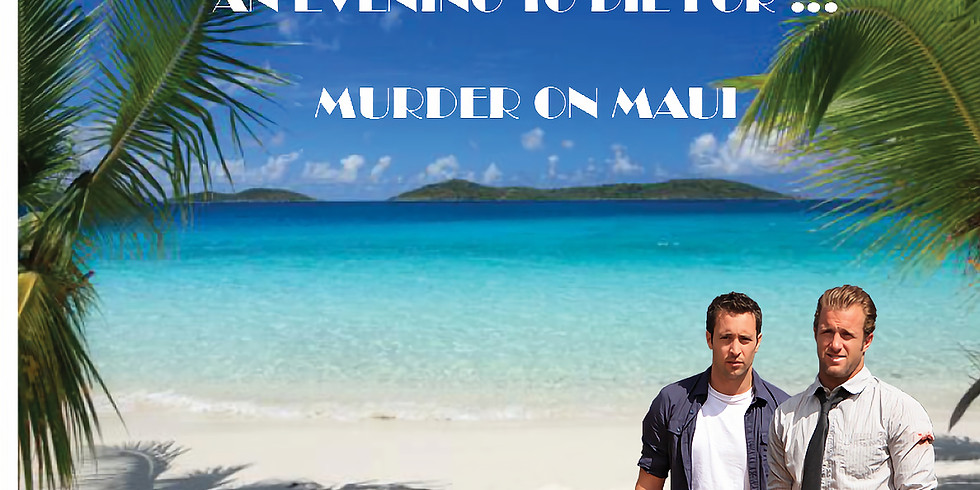 An Evening to Die For... Murder on Maui