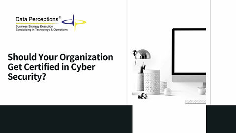 Should Your Organization Get Certified in Cyber Security?