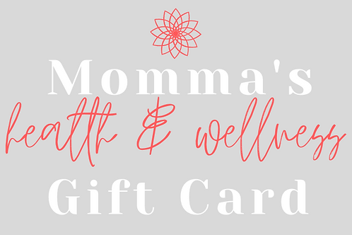 Momma's Health& Wellness Gift Card