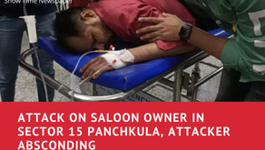 Attack on saloon owner in Panchkula sector 15, attacker absconding