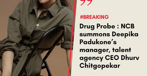 Drug Probe : NCB summons Deepika Padukone's manager, talent agency CEO Dhruv Chitgopekar