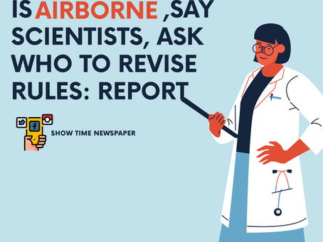 Coronavirus is Airborne, Say Scientists, Ask WHO To Revise Rules: Reports