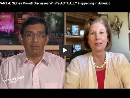 Sidney Powell - Dinesh D'Souza Podcast