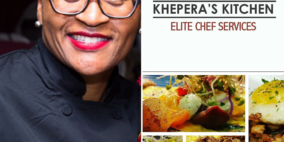 Private Cooking Demonstration Featuring Chef Taueret K. Thomas, Khepera's Kitchen