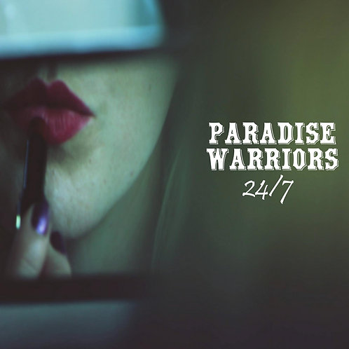 PARADISE WARRIORS 24/7