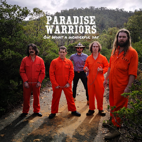PARADISE WARRIORS Oh! What a wonderful day