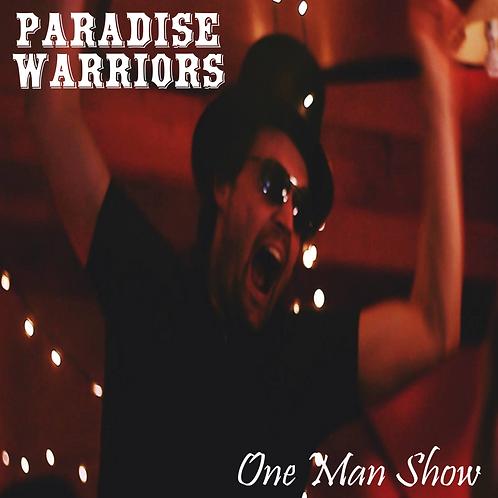 PARADISE WARRIORS One Man Show