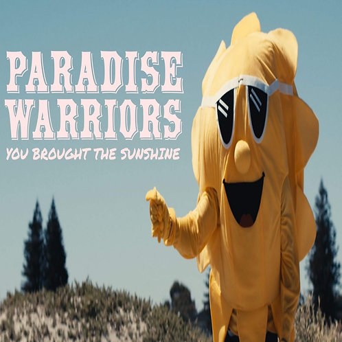 PARADISE WARRIORS You Brought The Sunshine
