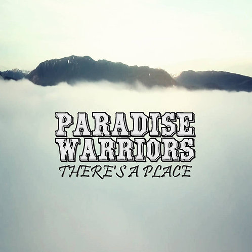 PARADISE WARRIORS There's A Place
