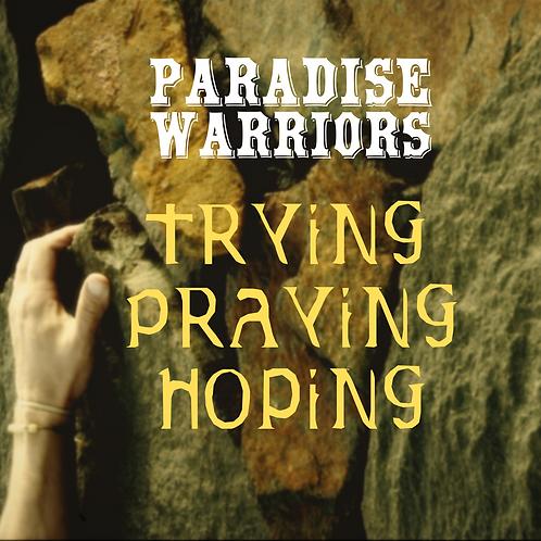 PARADISE WARRIORS Trying, Praying, Hoping