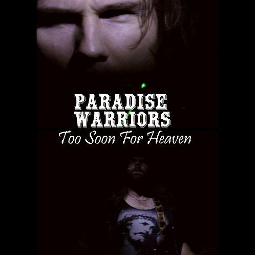 PARADISE WARRIORS Too Soon For Heaven