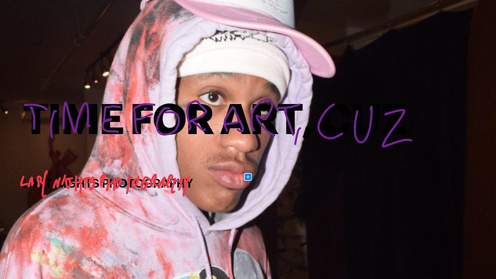 It's Time For Art, Cuz