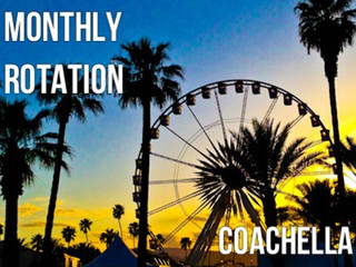 April Monthly Rotation: Coachella Edition