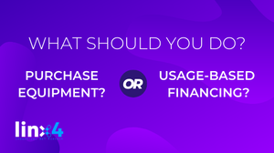 Should you purchase equipment or pursue usage-based financing?