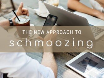 The New Approach to Schmoozing