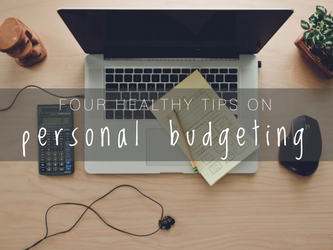 Four Tips for Healthy Personal Budgeting