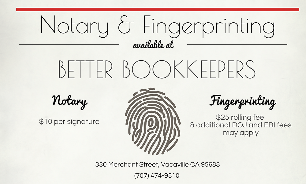 Notary and live scan services available at Better Bookkeepers: 707-474-9510 at 330 Merchant Street Vacaville CA 95688
