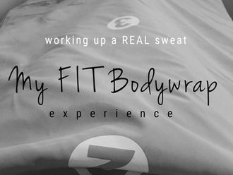 Working Up a REAL Sweat: My FIT Bodywrap Experience