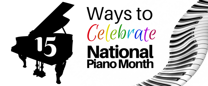 national piano month celebrate
